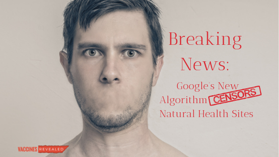 Google's New Algorithm Censors Natural Health Sites