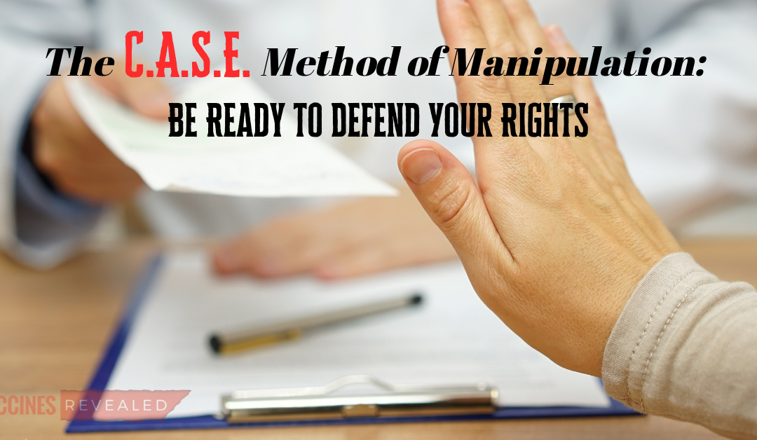 The CASE Method of Manipulation: Be Ready to Defend Your Rights